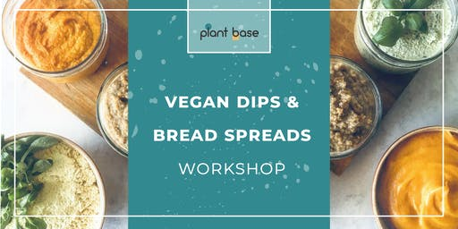 Vegan Dips & Bread Spreads Workshop