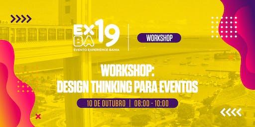 EXBA19 - HUB SALVADOR -  WORKSHOP: Design Thinking para Eventos