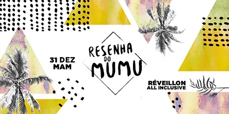 Resenha do Mumu | Reveillon 2020 :: MAM tickets