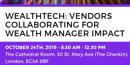 WealthTech: Vendors Collaborating for Wealth Manager Impact