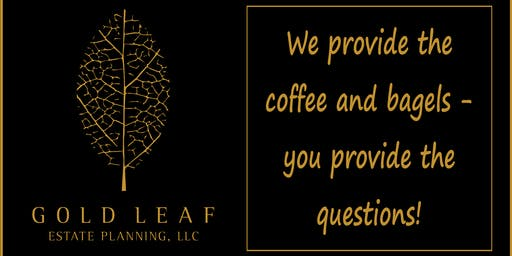 Coffee & Bagels with an Estate Planning Attorney