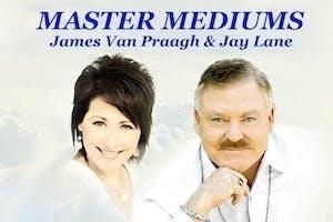 An Evening of Spirit Messages with James Van Praagh & Jay Lane