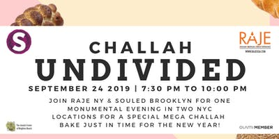 RAJE Challah Undivided: Queens