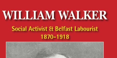 'William Walker: Social Activist' - Book Launch by Dr Mike Mecham tickets
