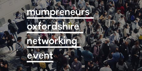 Mumpreneurs Oxfordshire Networking Event tickets