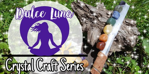 FREE Crystal Craft Night with Dulce Luna