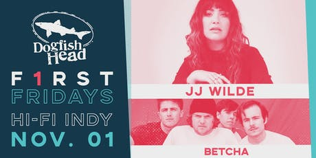 First Fridays @ HI-FI: JJ Wilde w/ Betcha tickets