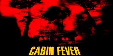 Cabin Fever (2002): Film Screening tickets