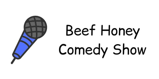 Beef Honey Comedy Show