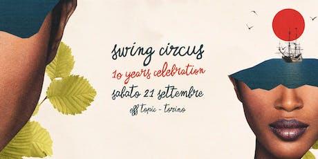 Swing Circus // Opening // 10 YEARS Celebration biglietti