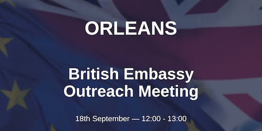 British Embassy Outreach Meeting - Orleans