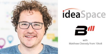 ideaSpace B3: With Matthew Cleevely tickets