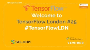 London Meetup: Deep Dive into TensorFlow #25