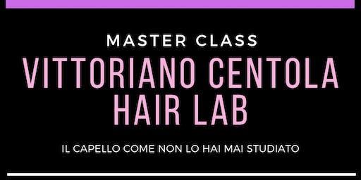 "Master class ""VITTORIANO CENTOLA HAIR LAB"""