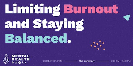 Mental Health @ Work: Limiting Burnout and Staying Balanced tickets