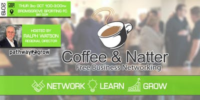 Bromsgrove Coffee & Natter - Free Business Networking Thurs 3rd Oct 2019