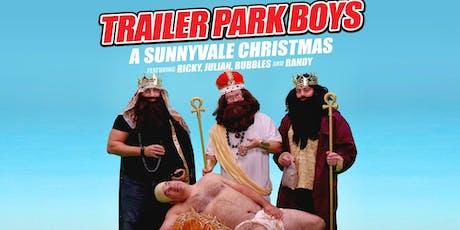 Trailer Park Boys : A Sunnyvale Christmas tickets
