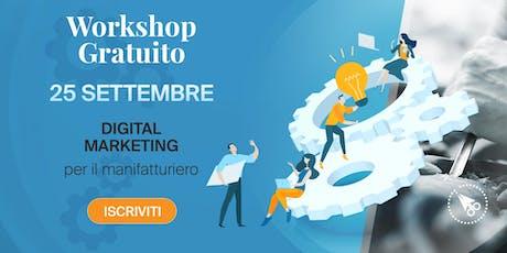 Digital marketing per il manifatturiero -> Workshop GRATUITO tickets