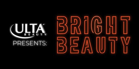Ulta Beauty Presents: Bright Beauty tickets