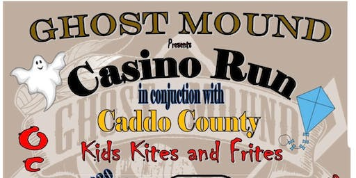 Ghost Mound Presents Casino Run in conjunction with Caddo County Kids, Kites & Frightes