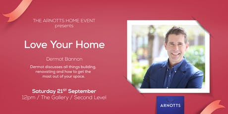 Love your Home with Dermot Bannon at Arnotts  tickets