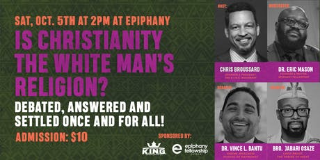 The Debate: Is Christianity the White Man's Religion? tickets