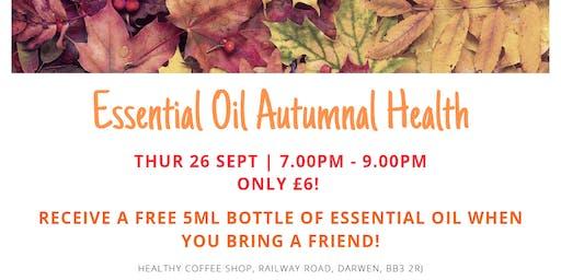 Essential Oil Autumnal Health - Thurs 26 Sept (Healthy Coffee Shop, Darwen)