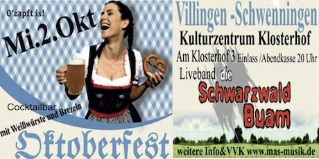 Oktoberfest mit Schwarzwald Buam Villingen Tickets