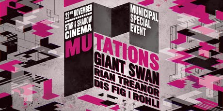 Mutations : Giant Swan LIVE tickets