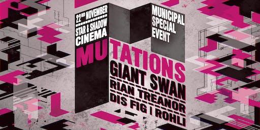 Mutations : Giant Swan LIVE