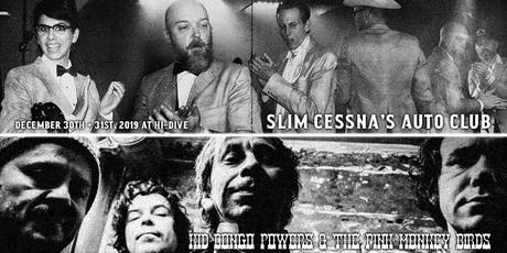 12.30 & 12.31 - Slim Cessna's Auto Club / Kid Congo Powers / Hang Rounders tickets