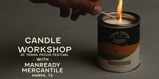 Trans-Pecos: Manready Mercantile Candle Making