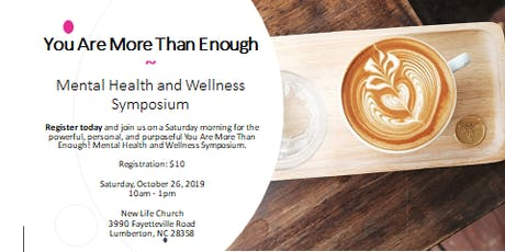 You Are More Than Enough! Mental Health and Wellness Symposium tickets