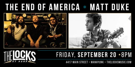 The End Of America and Matt Duke tickets