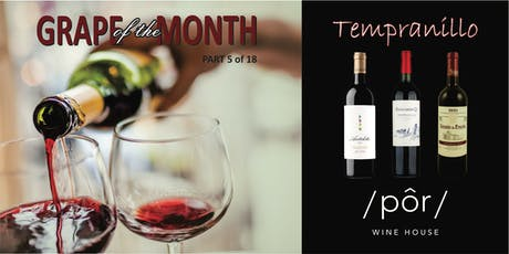 VARIETAL OF THE MONTH: Tempranillo tickets