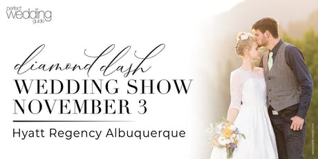 Diamond Dash Wedding Show | Perfect Wedding Guide New Mexico tickets