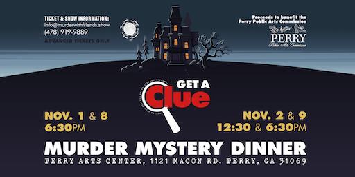 GET A CLUE: MURDER MYSTERY DINNER