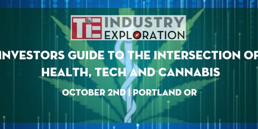 Investors Guide to the Intersection of Health, Tech & Cannabis