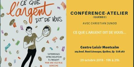 """Conférence-Atelier """"Ce que l'Argent dit de vous"""" (Québec) billets"""