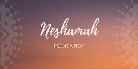 Neshamah Meditation tickets