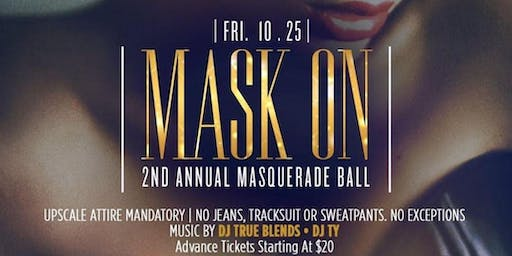 """Friday October 25th  We Getting Grown And Sexy...""""Mask On""""  #Masquerade"""