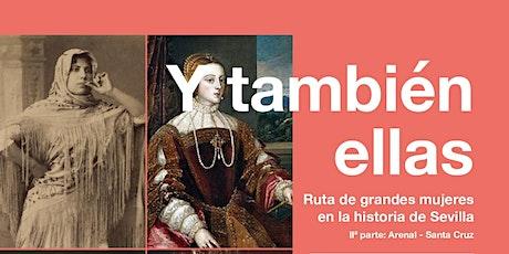 """Ruta: """"Y también ellas: grandes mujeres en la historia de Sevilla"""" II parte entradas"""
