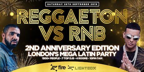 "REGGAETON VS RNB ""LONDON'S MEGA LATIN PARTY"" 2nd ANNIVERSARY! @ FIRE & LIGHTBOX SUPERCLUBS - 28/9/19 tickets"