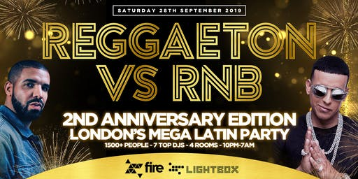 "REGGAETON VS RNB ""LONDON'S MEGA LATIN PARTY"" 2nd ANNIVERSARY! @ FIRE & LIGHTBOX SUPERCLUBS - 28/9/19"