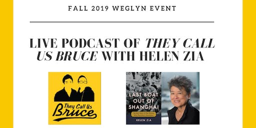 "Live Podcast of ""They Call Us Bruce"" featuring Helen Zia"