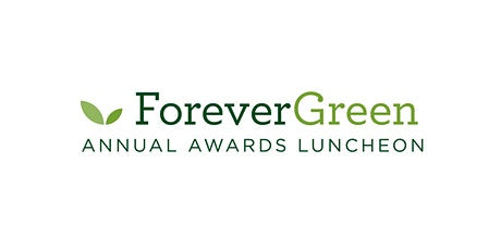 ForeverGreen Annual Awards Luncheon tickets