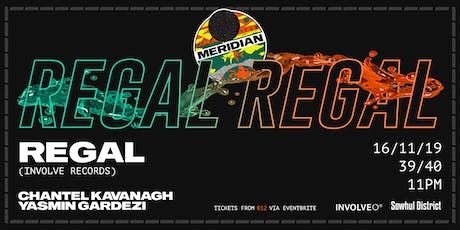 Meridian Presents : Regal at 39/40 tickets