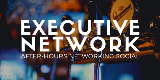 Executive Network: After-Hours Networking Social