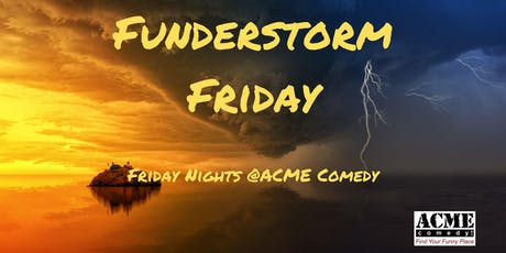 Funderstorm Friday tickets