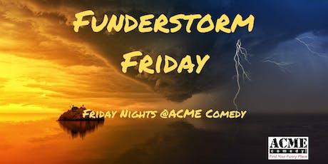 Funderstorm Friday tickets